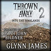 Thrown Away 2: Into the Junklands | Glynn James