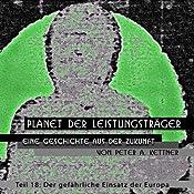 Der gefährliche Einsatz der Europa (Planet der Leistungsträger 18) | Peter A. Kettner