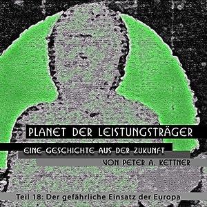 Der gefährliche Einsatz der Europa (Planet der Leistungsträger 18) Hörbuch