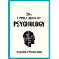 The Little Book of Psychology: An Introduction to the Key Psychologists and Theories You Need to Know (English Edition)