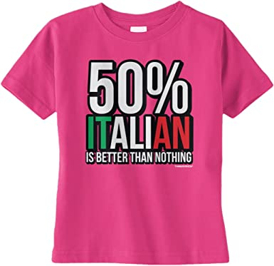 Threadrock Unisex Baby 50/% Italian is Better Than Nothing Infant T-Shirt