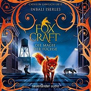 Die Magie der Füchse (Foxcraft 1) Hörbuch