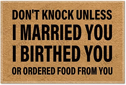 Funny doormats Don t Knock Unless I Married You Birthed You Or Ordered Food from You-3 Doormat, House Warming Gift, Funny Door Mat, Gift 23.6 x15.7 Inch-Emilyhome