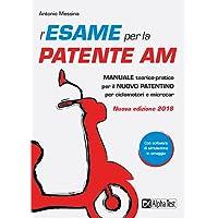 L'esame per la patente AM. Manuale teorico-pratico per il nuovo patentino per ciclomotori e microcar. Con Contenuto digitale per download e accesso on line