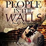 People in the Walls: People in the Walls, Book 3 | T. A. Crosbarn