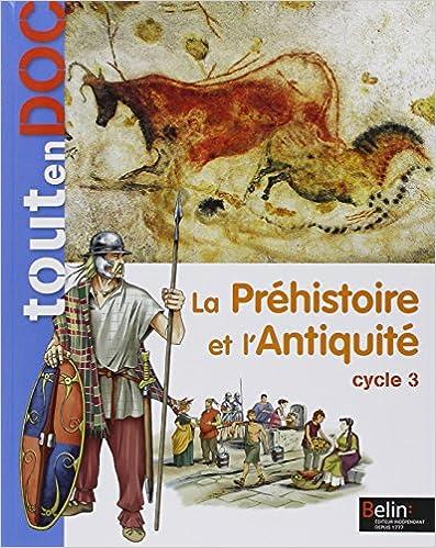Livres gratuits en ligne La Préhistoire et l'Antiquité Cycle 3 pdf