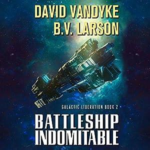 Download audiobook Battleship Indomitable: Galactic Liberation, Book 2
