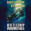 Battleship Indomitable: Galactic Liberation, Book 2 Audiobook by B. V. Larson, David VanDyke Narrated by Mark Boyett
