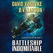Battleship Indomitable: Galactic Liberation, Book 2 | B. V. Larson, David VanDyke
