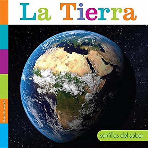 La Tierra / Earth (Semillas del saber) (Spanish Edition) by Creative Educ