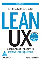 Lean UX: Applying Lean Principles to Improve User Experience Paperback