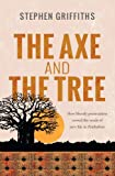 The Axe and the Tree: How bloody persecution sowed the seeds of new life in Zimbabwe