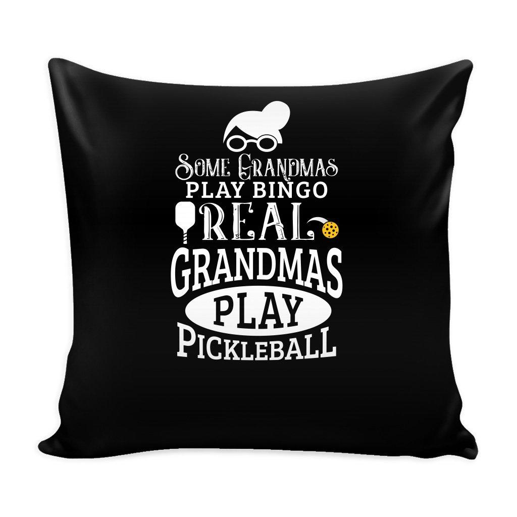 Some Grandmas Play Bingo Real Grandmas Play Pickleball 16 x 16 Pillow Cover - Funny Pickleball Pillow Case