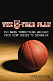 The 5-Year Plan: The Nets' Tumultuous Journey from New Jersey to Brooklyn