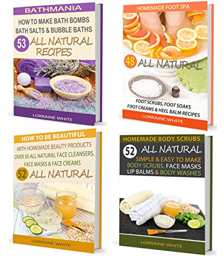 4 Books In One - How To Make Bath Bombs, Homemade Foot Spa, Homemade Beauty Products & Homemade Body Scrubs (BOX SET 6): Over 200 DIY Natural & Organic ... Book Bundle Package (All Natural Box Set)