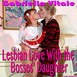 Lesbian Love with the Boss' Daughter Audiobook