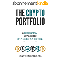 The Crypto Portfolio: a Commonsense Approach to Cryptocurrency Investing (English Edition)
