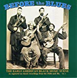 Before The Blues: The Early American Black Music