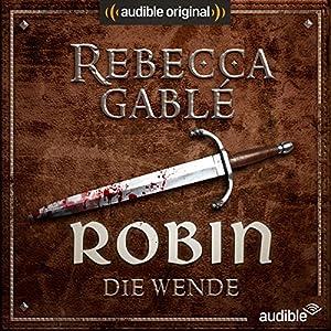 Robin - Die Wende (Das Lächeln der Fortuna 2) Hörspiel