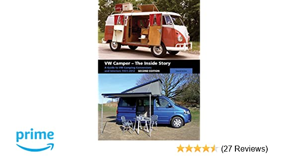 Vw camper the inside story a guide to vw camping conversions and vw camper the inside story a guide to vw camping conversions and interiors 1951 2012 second edition david eccles 9781847974174 amazon books fandeluxe Images