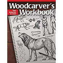 Woodcarver's Workbook: Two Volumes in One!