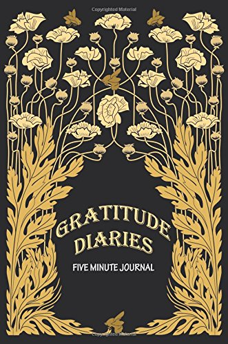 Read Online Gratitude Diaries five minute journal: A Daily Appreciation ebook