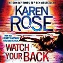 Watch Your Back Hörbuch von Karen Rose Gesprochen von: Anne Wittman