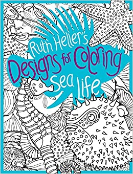 Sea Life Designs For Coloring Ruth Heller 9780448452043 Amazon Books