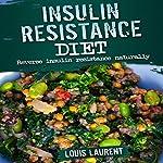 Insulin Resistance Diet: Reverse Insulin Resistance Naturally | Louis Laurent