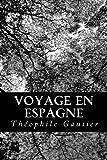 Voyage en Espagne, Theóphile Gautier, 1478289228