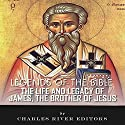 Legends of the Bible: The Life and Legacy of James, the Brother of Jesus Audiobook by  Charles River Editors Narrated by Craig C. Hummel