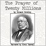 The Prayer of Twenty Millions | Horace Greeley