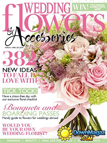 Wedding Flowers Accessories Magazine March April 2017