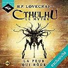La Peur qui rôde (Cthulhu 2.8)   Livre audio Auteur(s) : H. P. Lovecraft Narrateur(s) : Nicolas Planchais