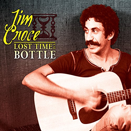 Lost Time in a Bottle - In Jim Croce Time A Bottle