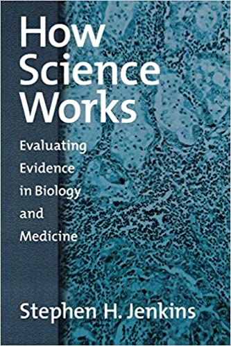 Evaluating Evidence in Biology and Medicine