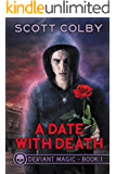A Date with Death (Deviant Magic Book 1)