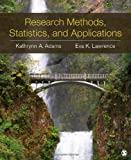 Research Methods, Statistics, and Applications, Adams, Kathrynn A. (Ann) and Lawrence, Eva Marie K. (Kung), 1452220182