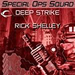 Deep Strike: Special Ops Squad, Book 2 | Rick Shelley
