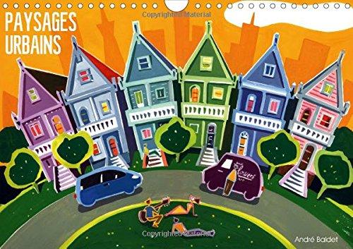 PAYSAGES URBAINS 2015: Peintures de quelques villes du monde. Gouaches sur papier. (Calvendo Places) (French Edition) by Calvendo Verlag GmbH