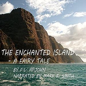 The Enchanted Island - A Fairy Tale Audiobook