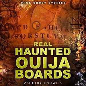 True Ghost Stories: Real Haunted Ouija Boards Audiobook