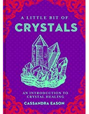 A Little Bit of Crystals: An Introduction to Crystal Healing (Volume 3)