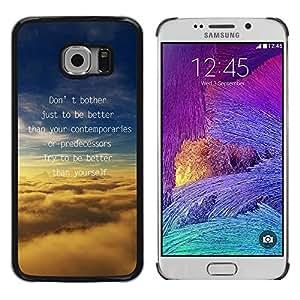 KOKO CASE / Samsung Galaxy S6 EDGE SM-G925 / mejores predecesores usted mismo cita de motivación / Delgado Negro Plástico caso cubierta Shell Armor Funda Case Cover