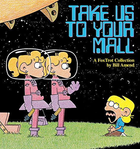 Take Us to Your Mall : A FoxTrot ()
