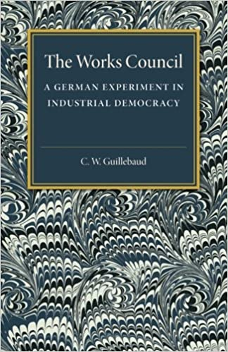 Book The Works Council: A German Experiment in Industrial Democracy
