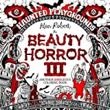 The Beauty of Horror 3: Haunted Playgrounds Coloring Book