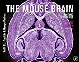 The Mouse Brain in Stereotaxic Coordinates, Third Edition