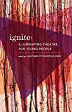 Ignite: Illuminating Theatre Creation for Young Minds