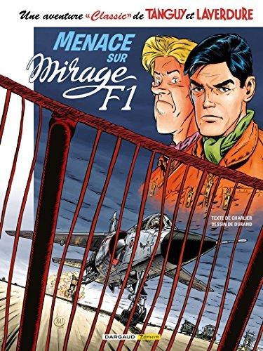 Une Aventure Classic De Tanguy Et Laverdure, Tome 1 : Menace Sur Mirage F1 2016-04-15